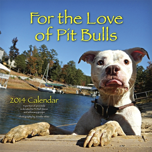 For The Love of Pit Bulls 2014 Calendar