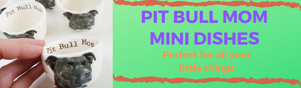 Pit Bull Mom Mini Dishes