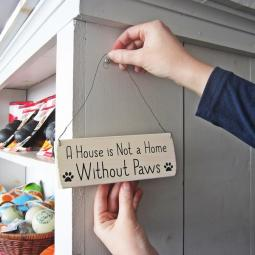 A House is Not a Home Without Paws Wooden Sign